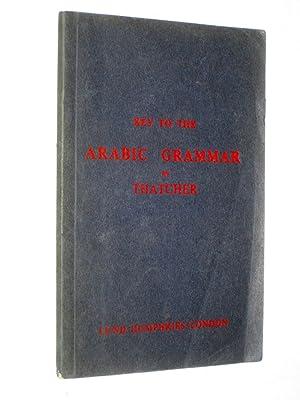 Key to the Arabic Grammar of the: Thatcher, Rev G.