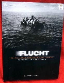 FLUCHT. 50 Millionen Menschen ohne Heimat. (Escape.: Judith Kumin, Hans