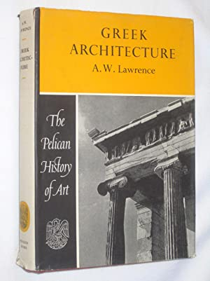 Greek Architecture. Pelican History of Art: Lawrence, A. W.