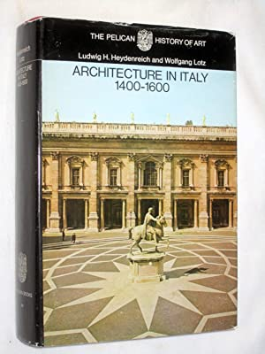 Architecture in Italy 1400 - 1600. Pelican History of Art: Heydenreich, Ludwig H. & Wolfgang Lotz.