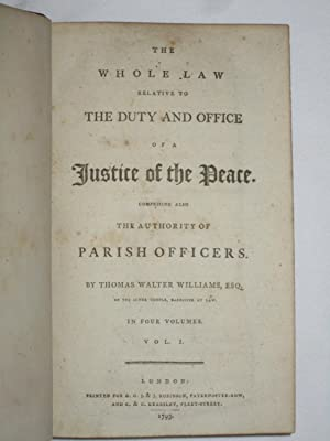 The Whole Law Relative to the Duty and Office of a Justice of the Peace; Comprising also the ...