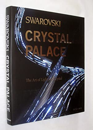 Swarovski Crystal Palace. The Art of Light and Crystal.: Swarovski Crystal Palace