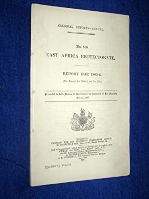 Colonial Reports - Annual. No 519. British East Africa Protectorate. Report for 1905 - 1906. ...