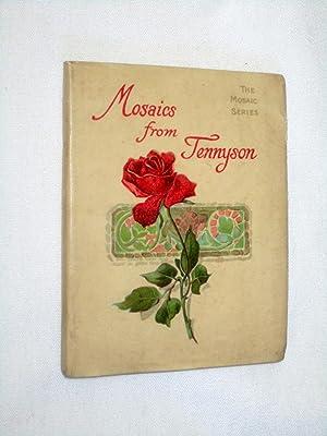 Mosaics from Tennyson.: Tennyson, Alfred,