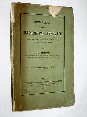 Remarques sur les Blessures par Armes à Feu observées pendant le Siège de Metz...