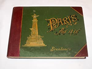 Paris as It Is. An Illustrated Souvenir of the French Metropolis.