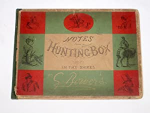 Notes From a Hunting Box (Not) In The Shires.: Bowers, G.
