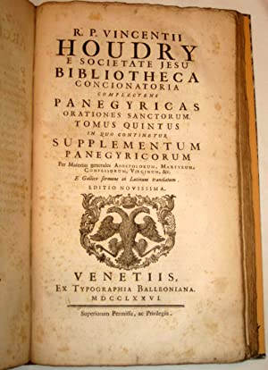 R.p. Vincentii Houdry, E Societate Jesu Bibliotheca Concionatoria Complectens Panegyricas Orationes...