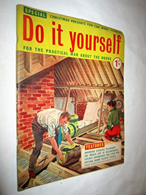 Do it Yourself 1957 November, for the Practical Man About the House, Vol 1. Issue 9: David D. ...