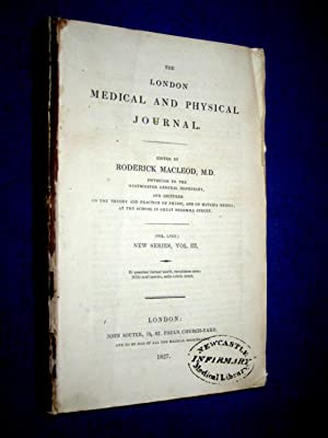The London Medical and Physical Journal, 1827,: MacLeod, Roderick.