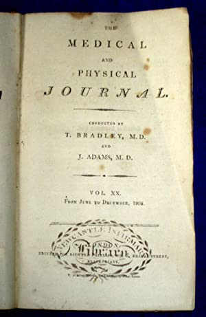 The Medical and Physical Journal, 1808, June to December. Vol XX.: Bradley, T., J. Adams.