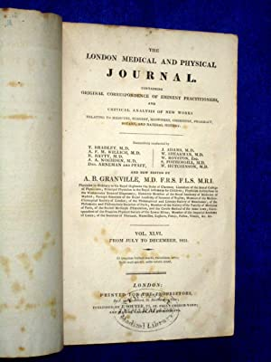 The London Medical and Physical Journal, 1821, July to December. Vol XLVI,: Granville, A. B.