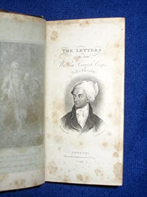 The Letters of the Late William Cowper, Esq., to His Friends. Revised by his Kinsman J. Johnson.: ...