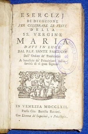 Esercizi di divozione per celebrare le feste della SS. Vergine Maria.