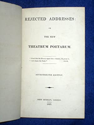 Rejected Addresses, Or The New Theatrum Poetarum: Smith, James,.& Smith, Horace