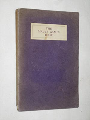 The Mauve Games Book for Cripple, Hospital, Blind, Deaf, and Post Guide Companies.: Compiled by ...