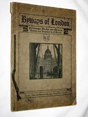 Byways of London - Picturesque Nooks and Corners Sketched and Described By E. E. Briscoe, Vol II,: ...