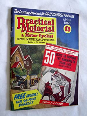PRACTICAL MOTORIST and MOTOR CYCLIST Repair, Maintenance, Overhaul. Monthly Magazine. April 1958. (...