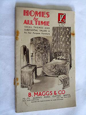 Homes for All Time. B. Maggs & Co. of Clifton, Bristol, Art Deco Furniture Catalogue