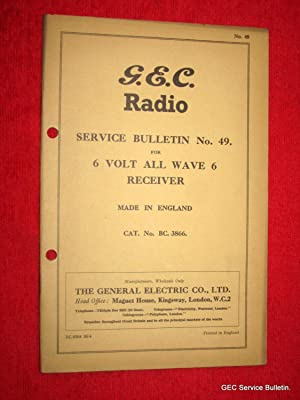 G.E.C. Radio Service Bulletin No 49 for 6 VOLT ALL WAVE 6 RECEIVER. BC.3866.: GEC, General Electric...