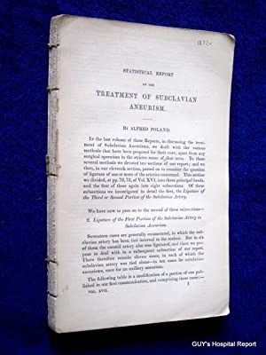 Statistical Report on the Treatment of Subclavian Aneurism. from Guy's Hospital Reports, 1872,...