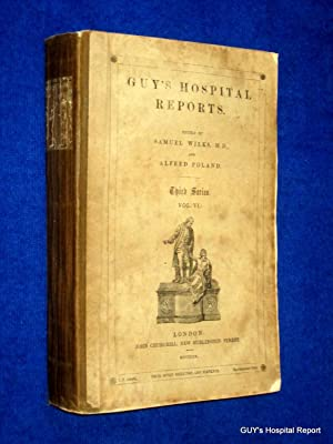 Guy's Hospital Reports, 1860, Third Series, Vol VI,: Guy's Hospital, Samuel Wilks, Alfred ...