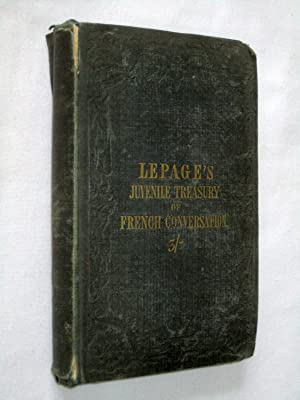 The Juvenile Treasury of French Conversation, with the English Before the French.: Le Page, Mons.
