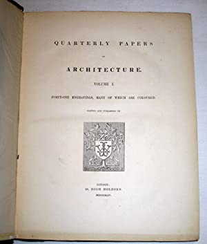 Quarterly Papers on Architecture Volume I, Parts I & II. Forty-one engravings, many of which ...