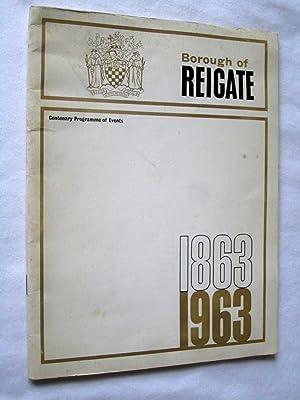 Borough of Reigate, Centenary Programme of Events, 1863 - 1963.: Borough of Reigate.