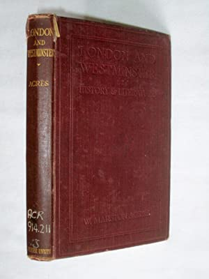 London and Westminster in History and Literature.: Acres, W. Marston