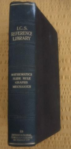 I. C. S. Reference Library, 1B. Mathematics,Arithmetic; Elements of Algebra; Logarithms; Geometry ...
