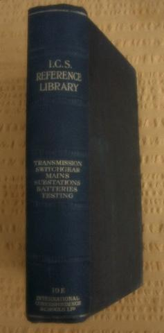 I. C. S. Reference Library, 19E, Electric transmission, Switchgear, Underground Mains, Overhead ...