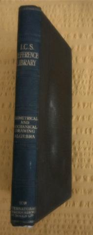 I. C. S. Reference Library, 108, GEOMETRICAL DRAWING, ELEMENTS OF MECHANICAL DRAWING, SURDS AND ...