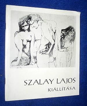 Exposition De Szalay Lajos Kiallitasa. Magyar Nemzeti Galeria, Miskolci Galeria, Kulturalis ...