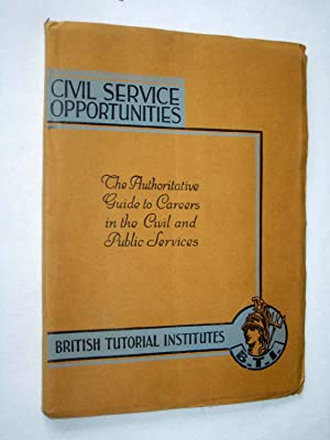 Civil Service Opportunities. The Authorative Guide to Careers in the Civil and Public Services.: ...