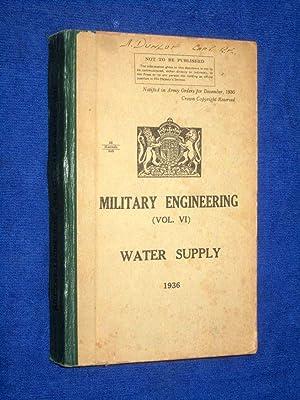 Military Engineering. Vol. VI. Water Supply. 1936