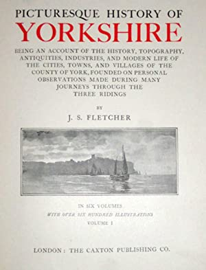 Picturesque History of Yorkshire, Being an Account of The History, Topography, Antiquities ...