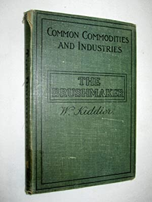 The Brushmaker, and the Secrets of His Craft, His Romance, Pitman's Common Commodities and ...