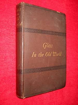 Glass in the Old World.: Wallace - Dunlop M. A.