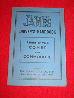 The Famous James Driver's Handbook, Series IF 98cc, Comet and Commodore.: The James Cycle Co ...