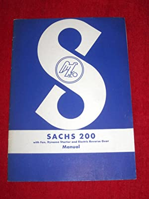 SACHS 200 with Fan, Dynamo Starter and Electric Reverse Gear MANUAL.: Fichtel & Sachs Ag,