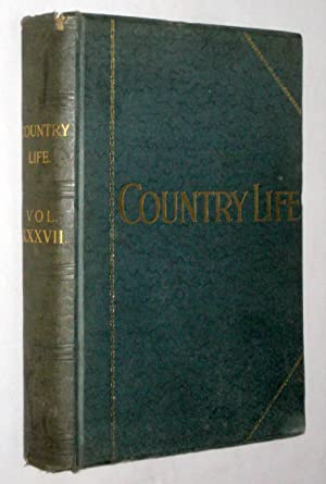 Country Life. Magazine. Vol 37, XXXVII. Jan to June 1915 Magazines. The Journal for all Interested ...
