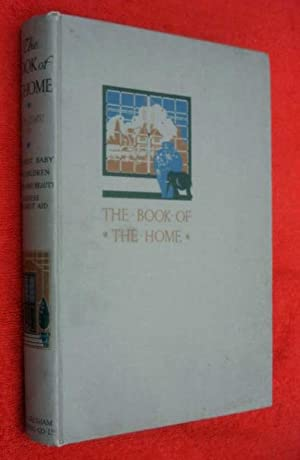 The Book of the Home. A Practical Guide for the Modern Household, Vol 3. The First Baby, Children, ...