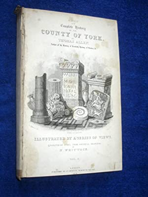 A New and Complete History of the County of York, Vol 3, by Thomas Allen, illustrated by a Series ...