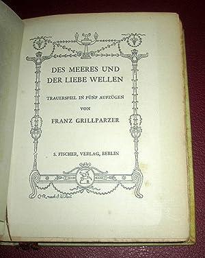 Des Meeres und der Liebe Wellen. Trauerspiel in funf Aufzugen.: Grillparzer, Franz.