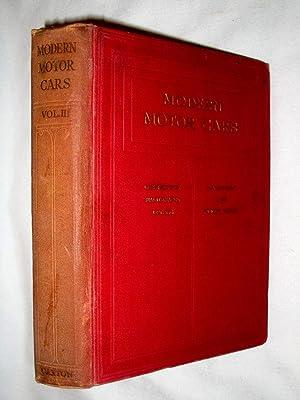 Modern Motor Cars. Their Construction, Maintenance, Management,: Judge, Arthur W.
