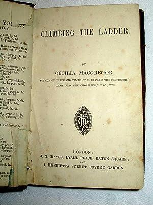 Climbing the Ladder.: MacGregor, Cecilia.