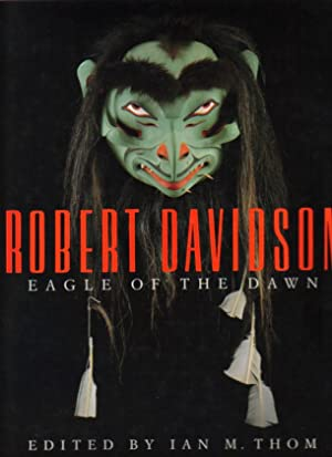 Robert Davidson: Eagle of the Dawn: Robert Davidson. Thom Ian (Ed).