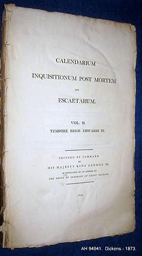 Calendarium Inquisitionum Post Mortem sive Escaetarum. Vol. II. Tempore Regis Edwardi III: House of...