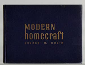 MODERN HOMECRAFT, Modern Furniture Design, Construction and Finishing. 1941: Raeth, George A.